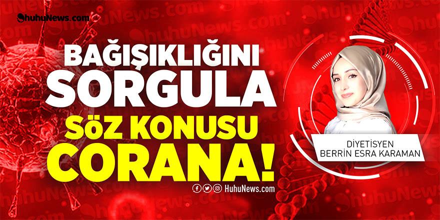 Uzman Diyetisyen Berrin Esra Karaman'dan koronavirüs uyarısı!