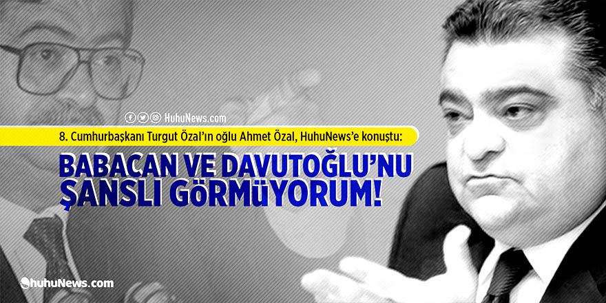 Ahmet Özal'dan HuhuNews'e bomba açıklamalar!