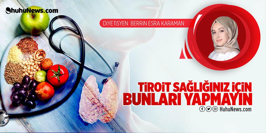Diyetisyen Berrin Esra Karaman'dan 'tiroit' hastalarına dikkat çeken uyarılar!